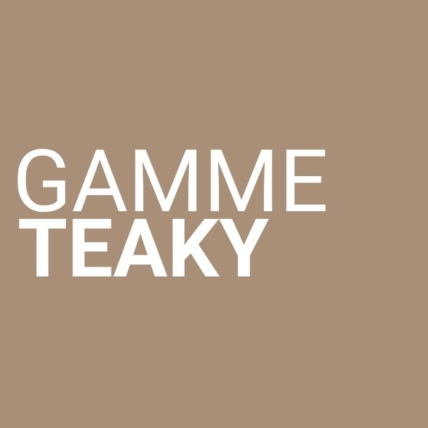 Gamme TEAKY