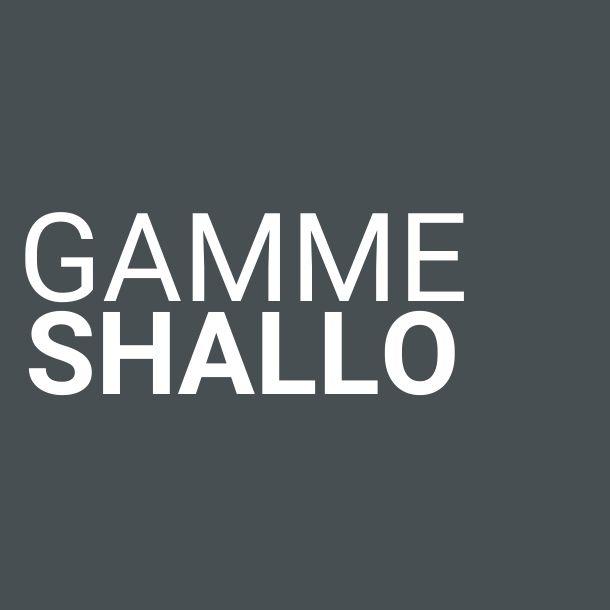 Gamme Shallo